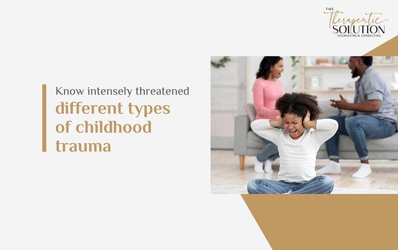 Different types of childhood trauma